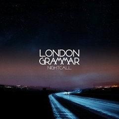 Nightcall (Single) - London Grammar