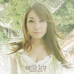 Earth Trip - Minami Kuribayashi
