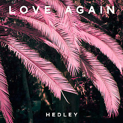 Love Again (Single) - Hedley