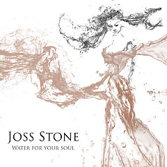 Water For Your Soul - Joss Stone