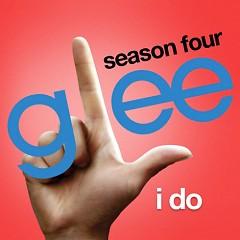 I Do (Glee Season 4 - Ep 14)