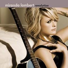 Revolution - Miranda Lambert