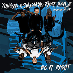 Do It Right (Single) - Yungen, Sneakbo, Haile