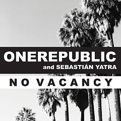 No Vacancy (Remix) (Single) - OneRepublic, Sebastian Yatra
