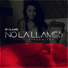 No la Llames (Single) - Dyland
