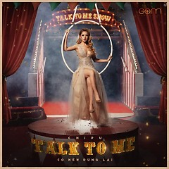Talk To Me (Có Nên Dừng Lại?) (Single)
