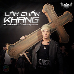 Thời Niên Thiếu Của Trần Hạo Nam - Lâm Chấn Khang
