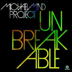 Unbreakable (Remixes) - EP - Michael Mind Project