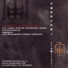 The Artistry Of Akira Ifukube 4: Cyu – Akira Ifukube Orchestral Works (CD3) - Akira Ifukube