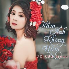 Tấm Ảnh Không Hồn (Single) - Vũ Yến Ngọc