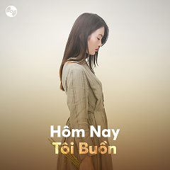 Hôm Nay Tôi Buồn - Various Artists