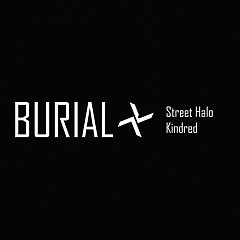 Street Halo / Kindred (EP) - Burial