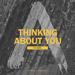 Thinking About You (Remixes) (Single) - Axwell, Ingrosso