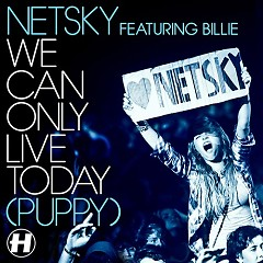 We Can Only Live Today - Netsky