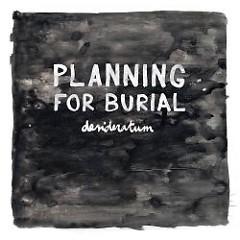 Desideratum - Planning For Burial