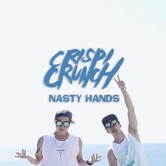 Nasty Hands - Crispi Crunch