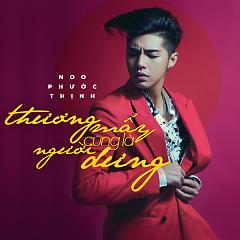 Thương Mấy Cũng Là Người Dưng (Single) - Noo Phước Thịnh