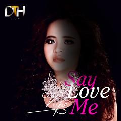 Say Love Me