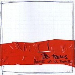House Of Ill Fame - The Trews