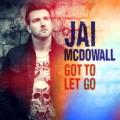 Got To Let Go (Remixes) - EP - Jai McDowall