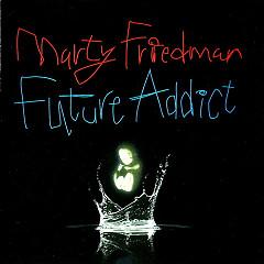 Future Addict - Marty Friedman