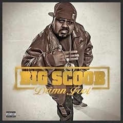 Damn Fool CD1 - Big Scoob