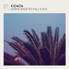 Going Back To Kali Yuga - Kid606