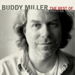 Best Of The Hightone Years - Buddy Miller