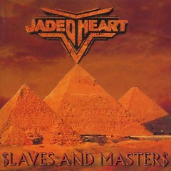 Slaves And Masters - Jaded Heart