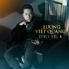 Lương Viết Quang Remix - Vol 4 - Lương Viết Quang