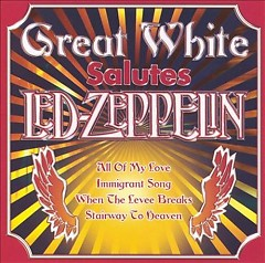 Great White Salutes Led Zeppelin - Great White - Great White