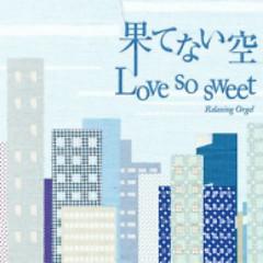 Arashi Relaxing Orgel: Love So Sweet