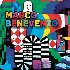 Between The Needles And Nightfall - Marco Benevento