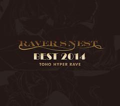 RAVER'S NEST BEST 2014 TOHO HYPER RAVE CD1 - DiGiTAL WiNG