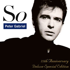 So (25th Anniversary Deluxe Special Edition): So - Peter Gabriel