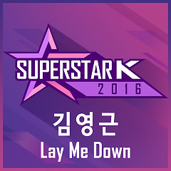 SUPERSTARK 2016 Kim Young Geun – Lay Me Down (Single) - Kim Young Geun