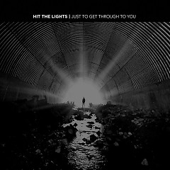Just To Get Through To You - EP - Hit The Lights