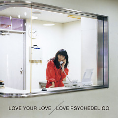 LOVE YOUR LOVE CD2 - Love Psychedelico