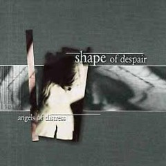 Angels Of Distress - Shape Of Despair