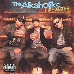 Firewater - Tha Alkaholiks