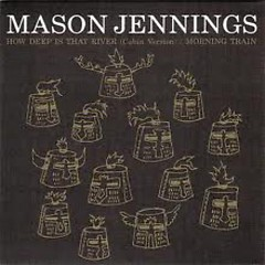 How Deep Is That River EP - Mason Jennings