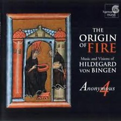 Hildegard Von Bingen - The Origin Of Fire