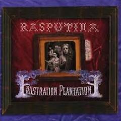 Frustration Plantation - Rasputina