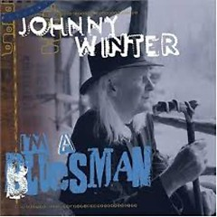 I'm A Bluesman - Johnny Winter