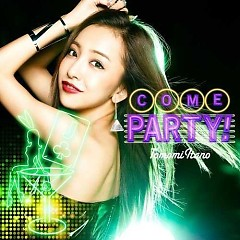 Come Party! - Tomomi Itano