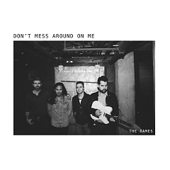 Don't Mess Around On Me (Single) - The Dames