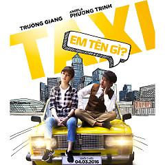 Taxi, Em Tên Gì OST - ERIK ST.319,Tóc Tiên