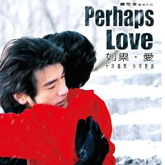 如果.爱/ Perhaps Love