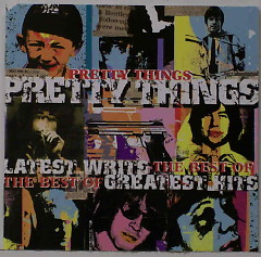 Latest Writs The Best Of... Greatest Hits (CD1) - The Pretty Things