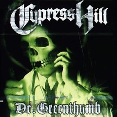 Dr. Greenthumb - Cypress Hill